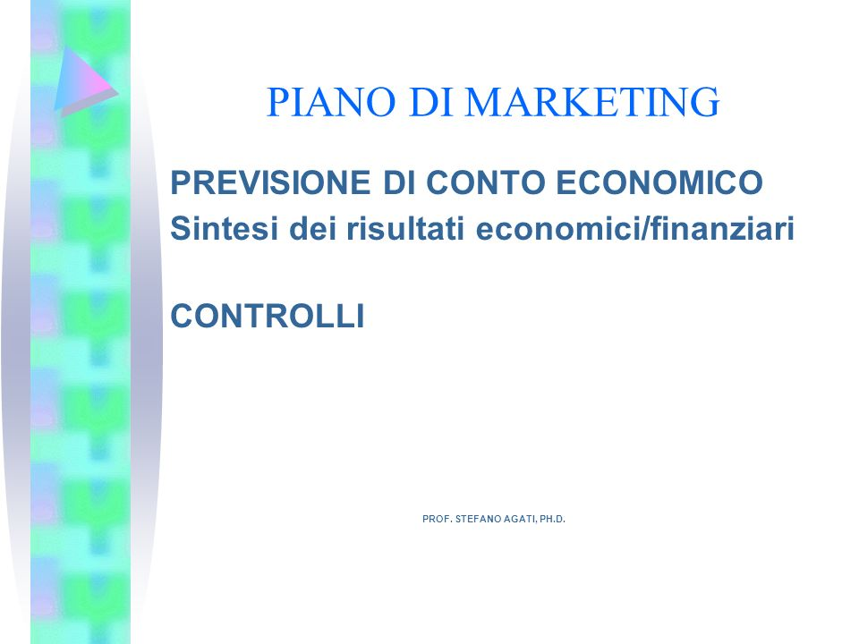 PIANO DI MARKETING PREVISIONE DI CONTO ECONOMICO