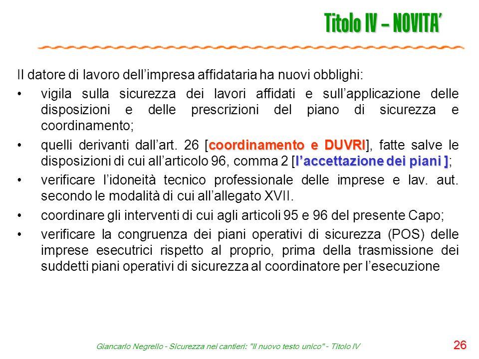 Titolo IV – NOVITA' Il datore di lavoro dell'impresa affidataria ha nuovi obblighi: