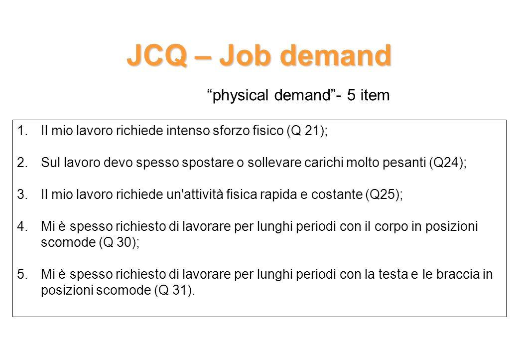JCQ – Job demand physical demand - 5 item
