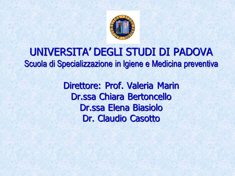 UNIVERSITA' DEGLI STUDI DI PADOVA Scuola di Specializzazione in Igiene e Medicina preventiva Direttore: Prof.