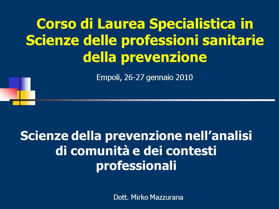 Corso di Laurea Specialistica in Scienze delle professioni sanitarie della prevenzione Empoli, 26-27 gennaio 2010