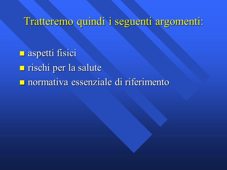 Tratteremo quindi i seguenti argomenti: