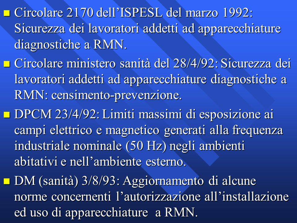 Circolare 2170 dell'ISPESL del marzo 1992: Sicurezza dei lavoratori addetti ad apparecchiature diagnostiche a RMN.