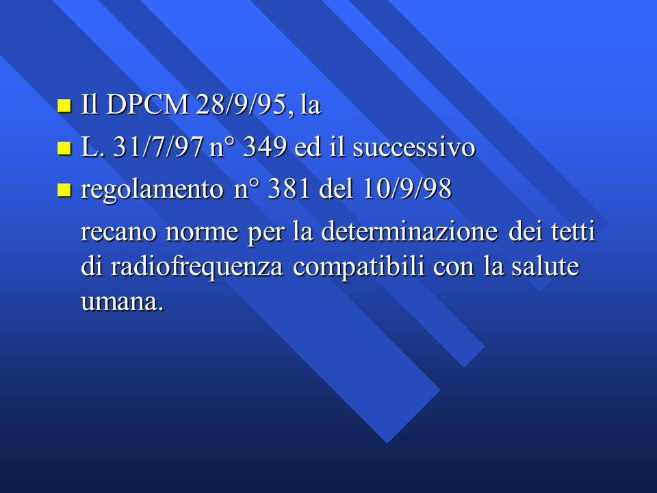 Il DPCM 28/9/95, la L. 31/7/97 n° 349 ed il successivo. regolamento n° 381 del 10/9/98.