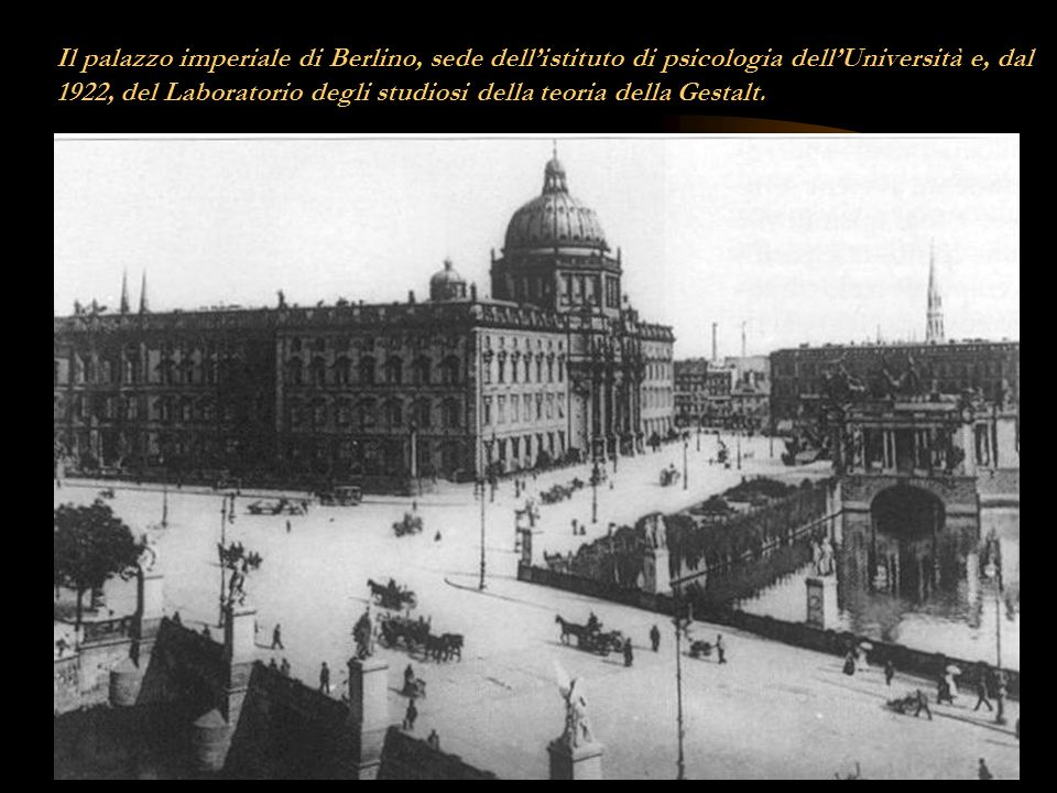 Il palazzo imperiale di Berlino, sede dell'istituto di psicologia dell'Università e, dal 1922, del Laboratorio degli studiosi della teoria della Gestalt.