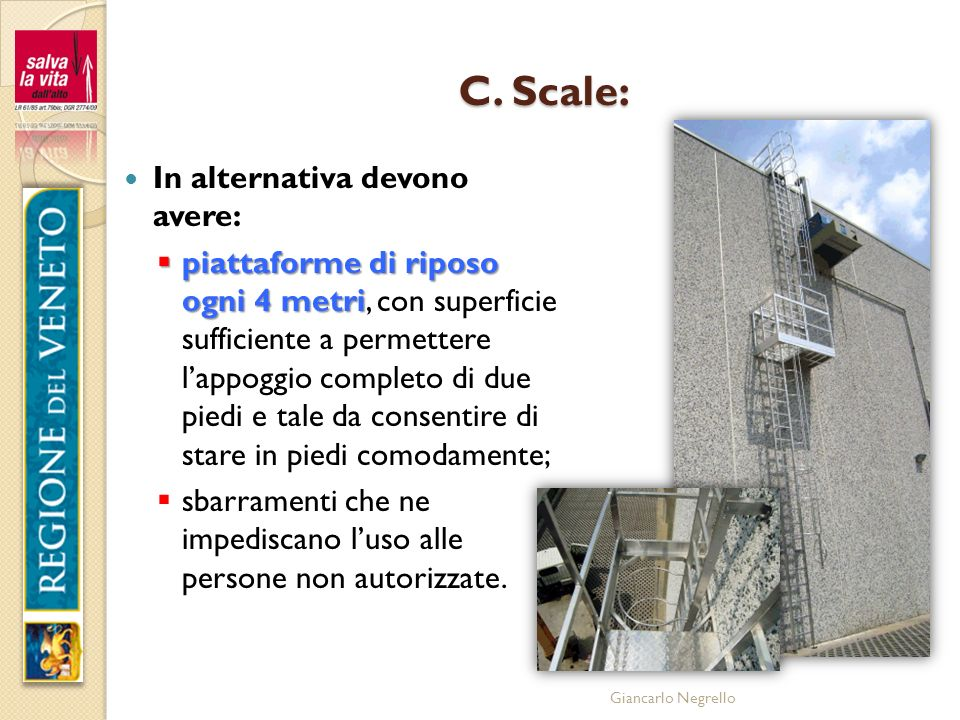 C. Scale: In alternativa devono avere: