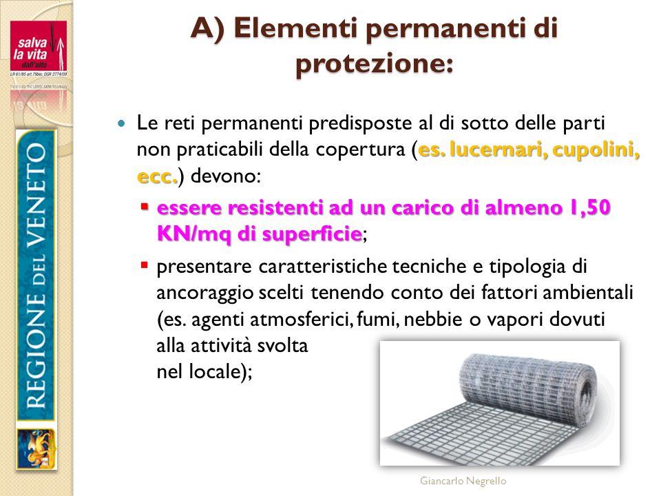A) Elementi permanenti di protezione: