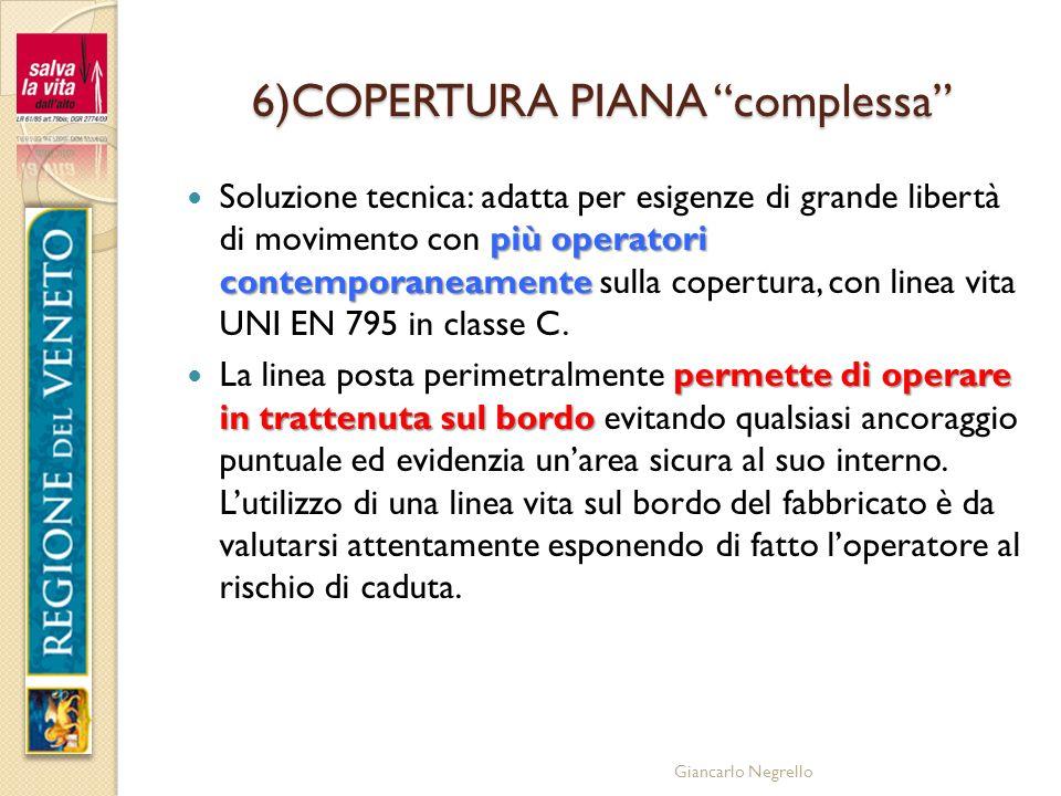 6)COPERTURA PIANA complessa