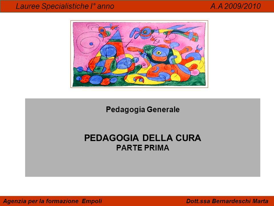 Pedagogia Generale PEDAGOGIA DELLA CURA PARTE PRIMA