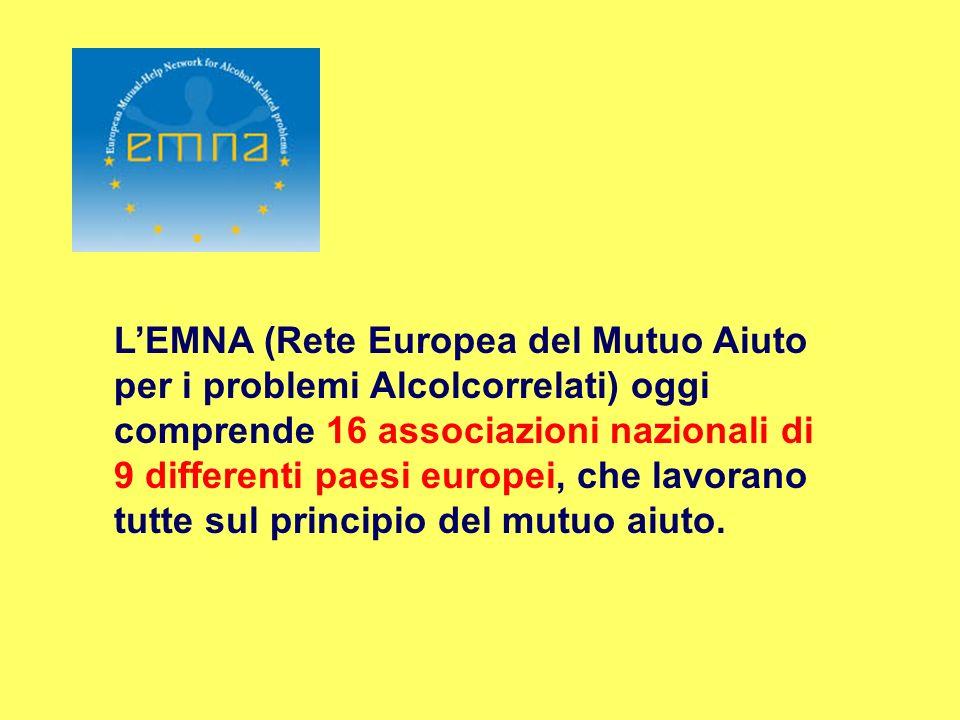L'EMNA (Rete Europea del Mutuo Aiuto per i problemi Alcolcorrelati) oggi comprende 16 associazioni nazionali di 9 differenti paesi europei, che lavorano tutte sul principio del mutuo aiuto.