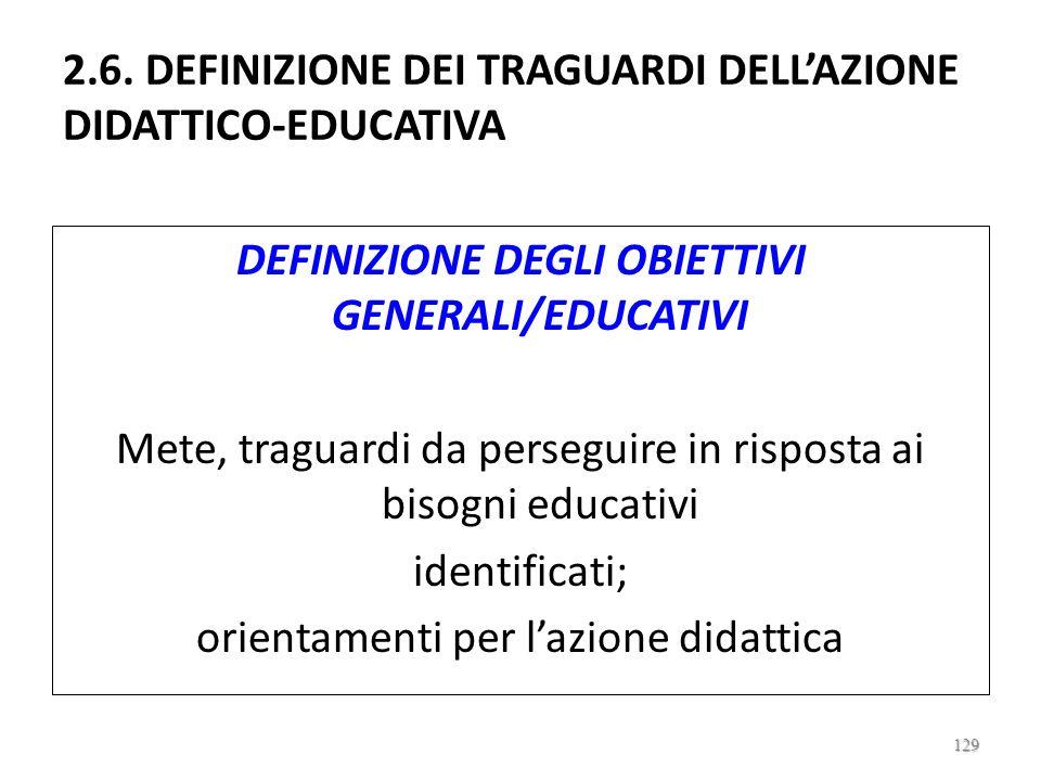 2.6. DEFINIZIONE DEI TRAGUARDI DELL'AZIONE DIDATTICO-EDUCATIVA