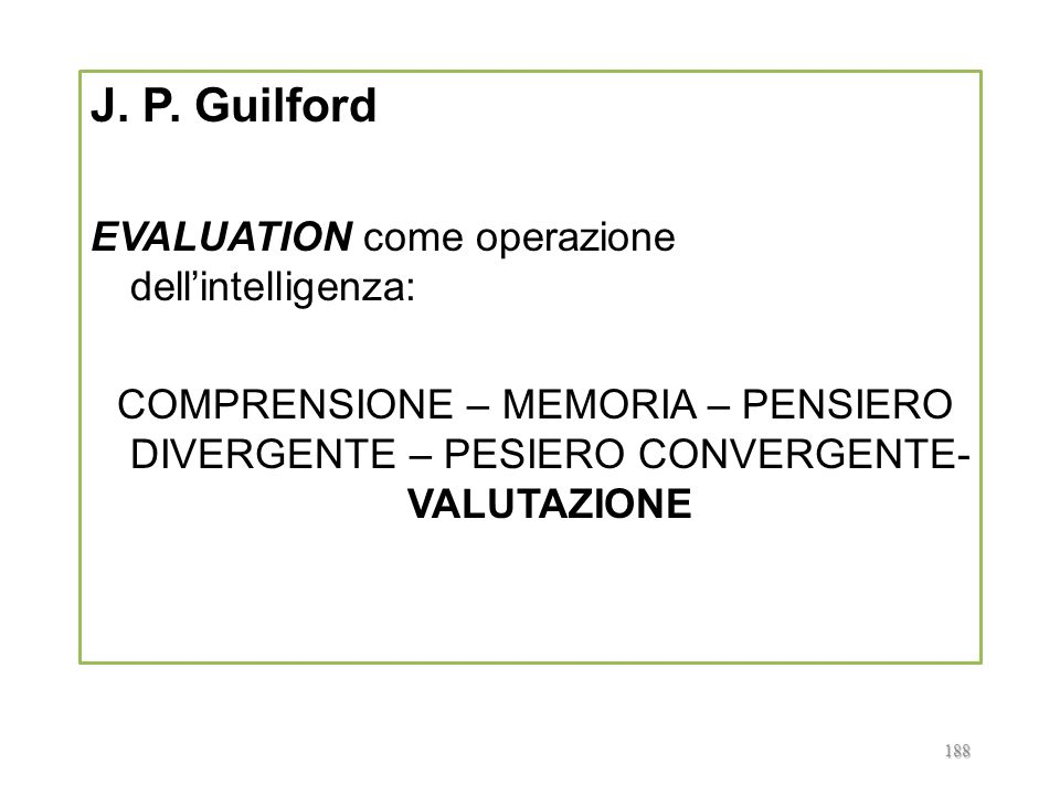 J. P. Guilford EVALUATION come operazione dell'intelligenza: