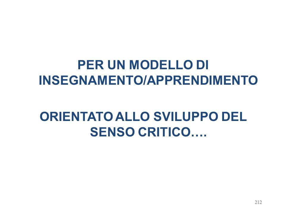 PER UN MODELLO DI INSEGNAMENTO/APPRENDIMENTO ORIENTATO ALLO SVILUPPO DEL SENSO CRITICO….