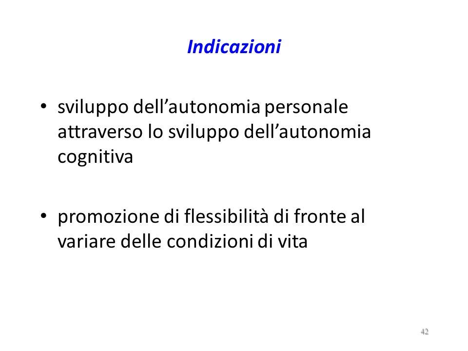 Indicazioni sviluppo dell'autonomia personale attraverso lo sviluppo dell'autonomia cognitiva.