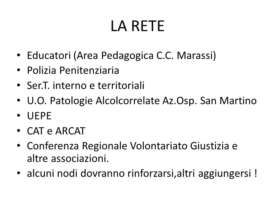 LA RETE Educatori (Area Pedagogica C.C. Marassi) Polizia Penitenziaria