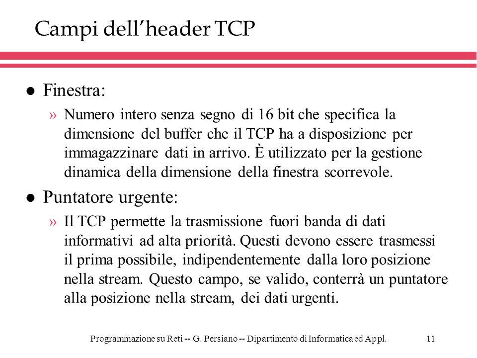 Campi dell'header TCP Finestra: Puntatore urgente: