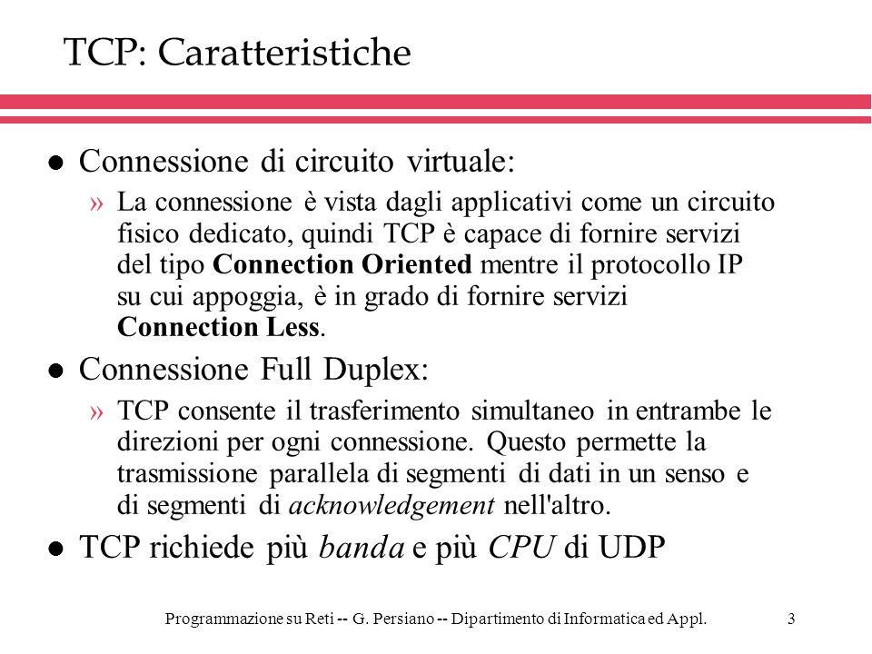 TCP: Caratteristiche Connessione di circuito virtuale: