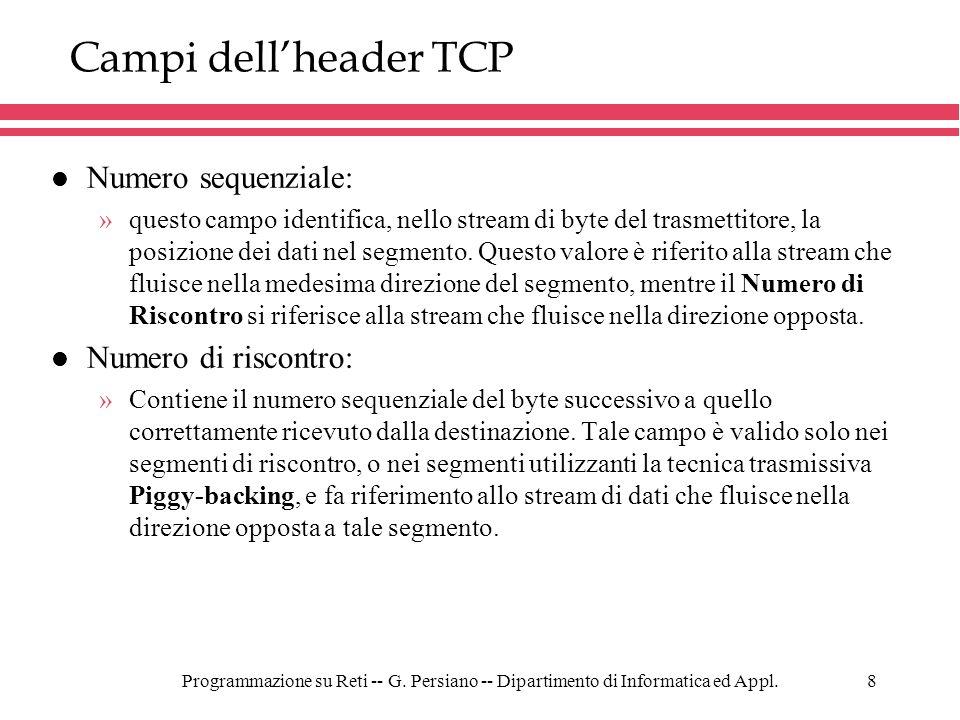 Campi dell'header TCP Numero sequenziale: Numero di riscontro: