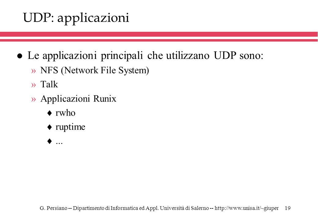 UDP: applicazioni Le applicazioni principali che utilizzano UDP sono: