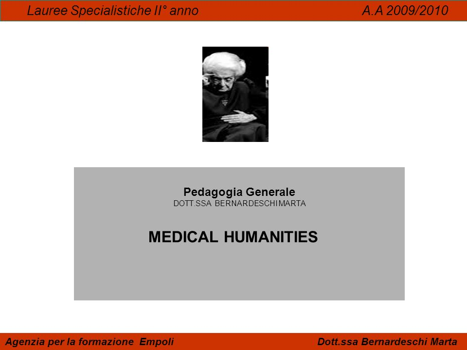 Pedagogia Generale DOTT.SSA BERNARDESCHI MARTA MEDICAL HUMANITIES