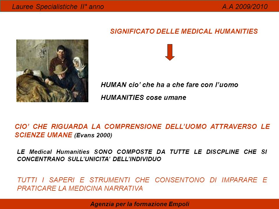 SIGNIFICATO DELLE MEDICAL HUMANITIES Agenzia per la formazione Empoli