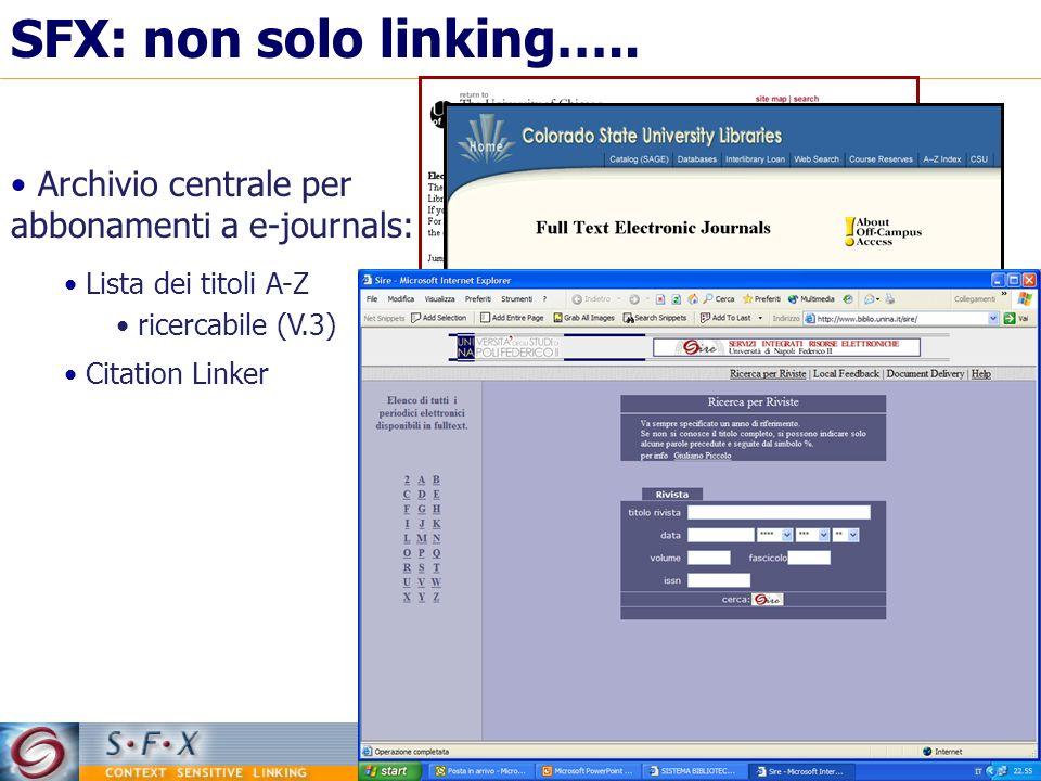 SFX: non solo linking….. Archivio centrale per abbonamenti a e-journals: Lista dei titoli A-Z. ricercabile (V.3)