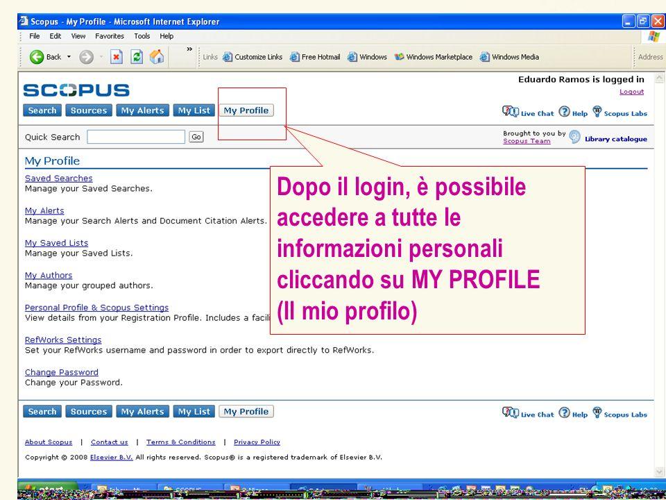Dopo il login, è possibile accedere a tutte le informazioni personali cliccando su MY PROFILE (Il mio profilo)