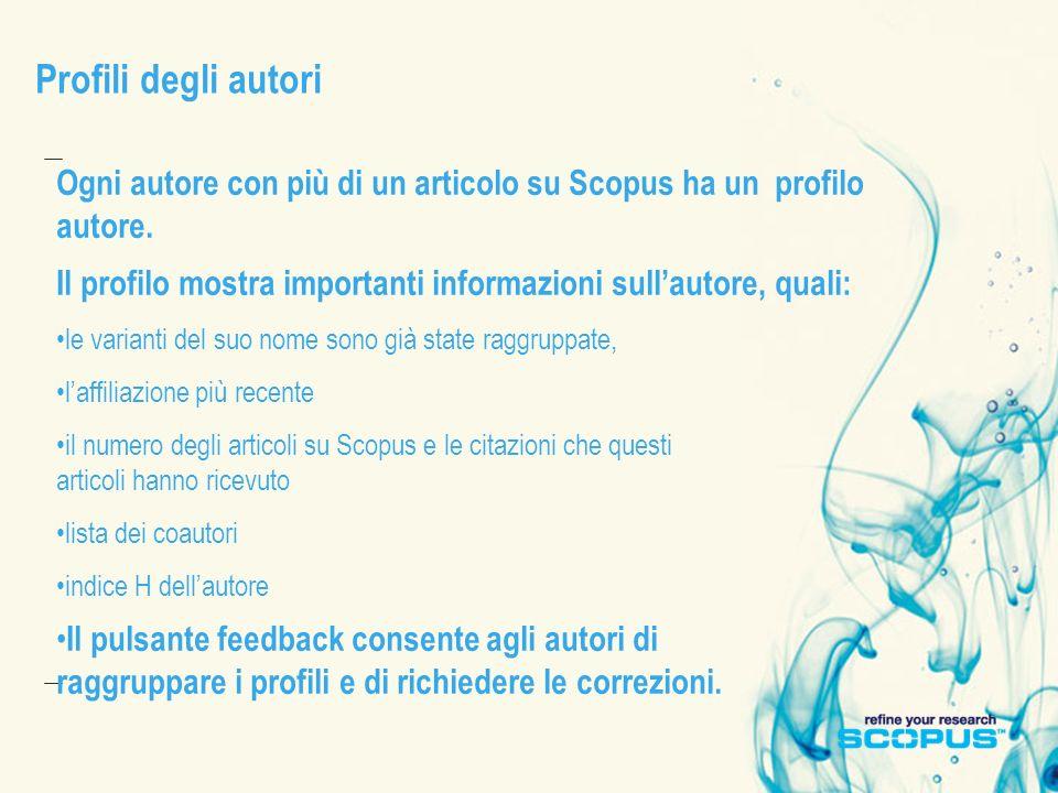 Profili degli autori Ogni autore con più di un articolo su Scopus ha un profilo autore.