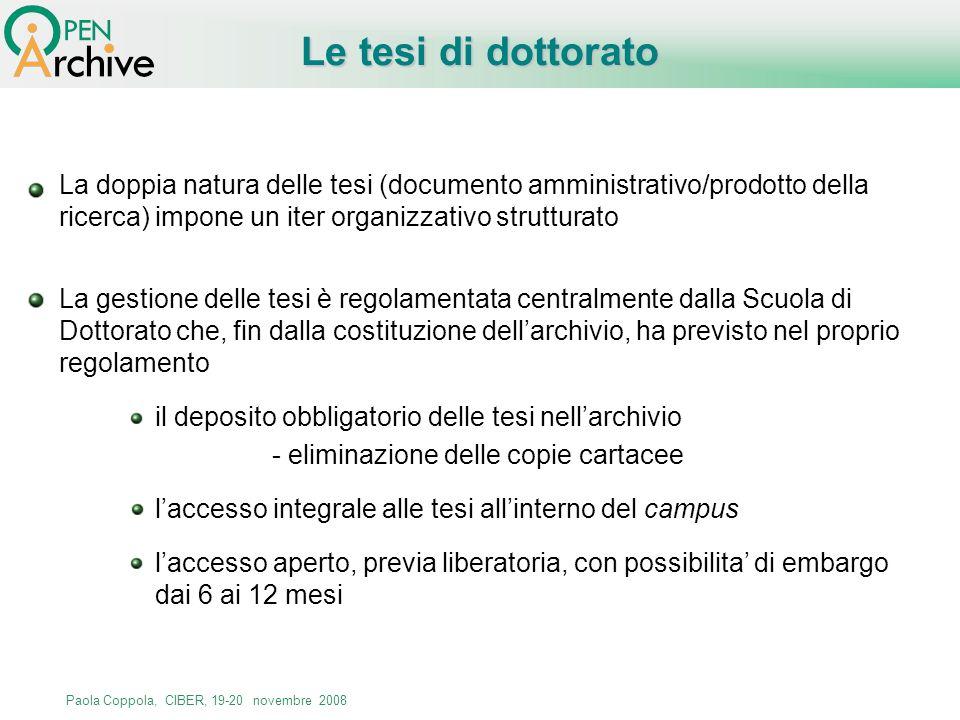 Le tesi di dottorato La doppia natura delle tesi (documento amministrativo/prodotto della ricerca) impone un iter organizzativo strutturato.
