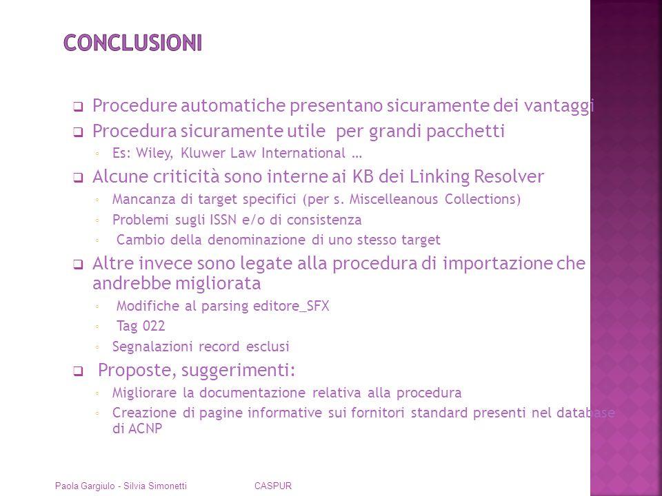 Conclusioni Procedure automatiche presentano sicuramente dei vantaggi