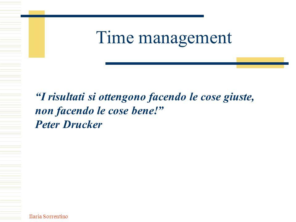 Time management I risultati si ottengono facendo le cose giuste,