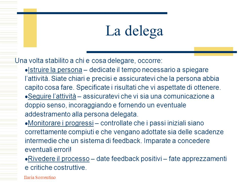 La delega Una volta stabilito a chi e cosa delegare, occorre: