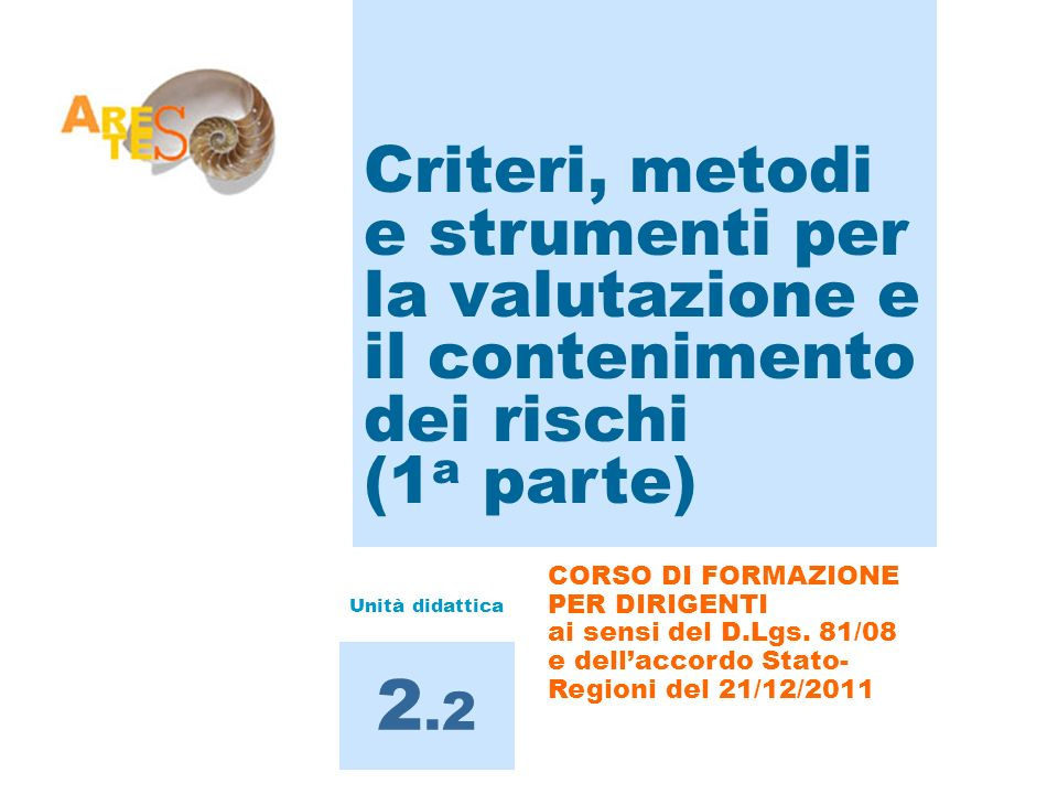 Criteri, metodi e strumenti per la valutazione e il contenimento dei rischi (1a parte)