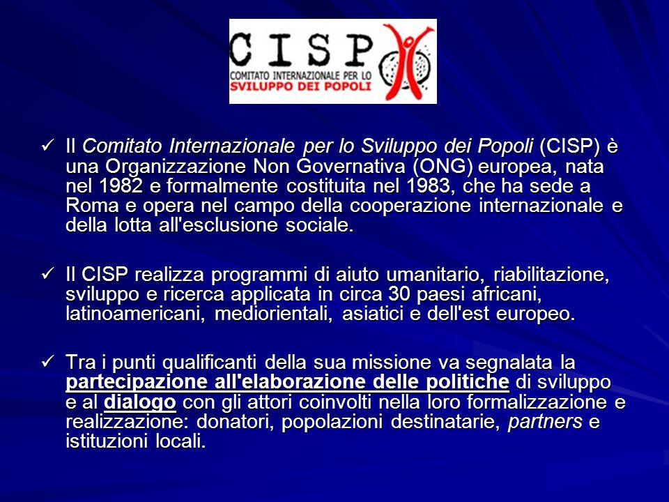 Il Comitato Internazionale per lo Sviluppo dei Popoli (CISP) è una Organizzazione Non Governativa (ONG) europea, nata nel 1982 e formalmente costituita nel 1983, che ha sede a Roma e opera nel campo della cooperazione internazionale e della lotta all esclusione sociale.