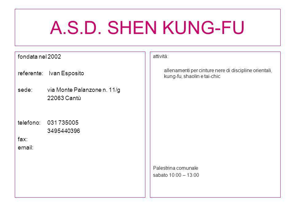 A.S.D. SHEN KUNG-FU fondata nel 2002 referente: Ivan Esposito