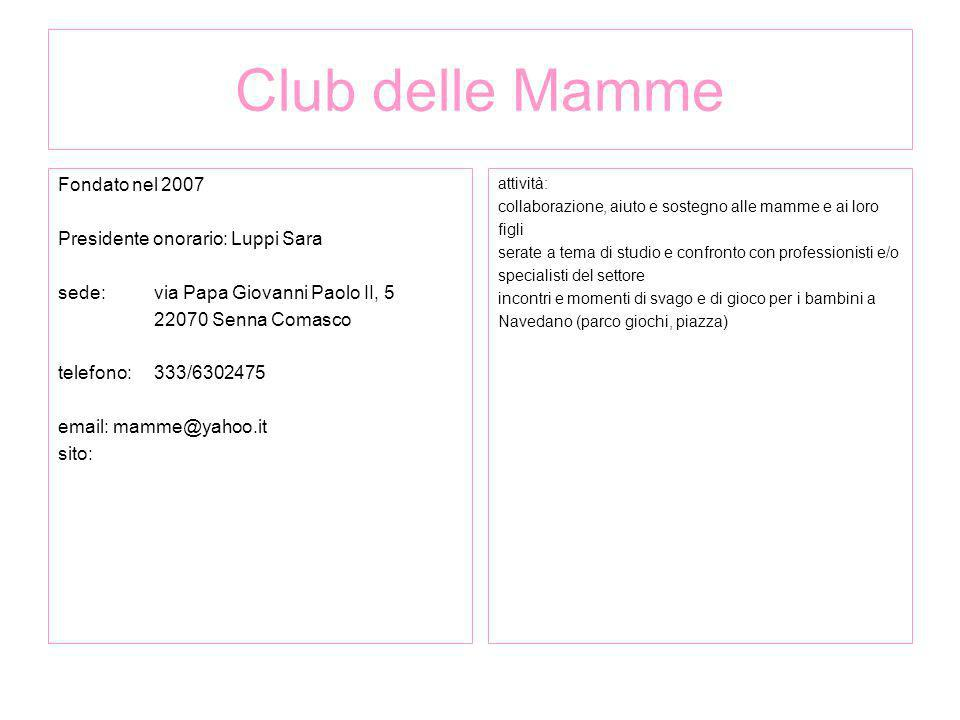 Club delle Mamme Fondato nel 2007 Presidente onorario: Luppi Sara