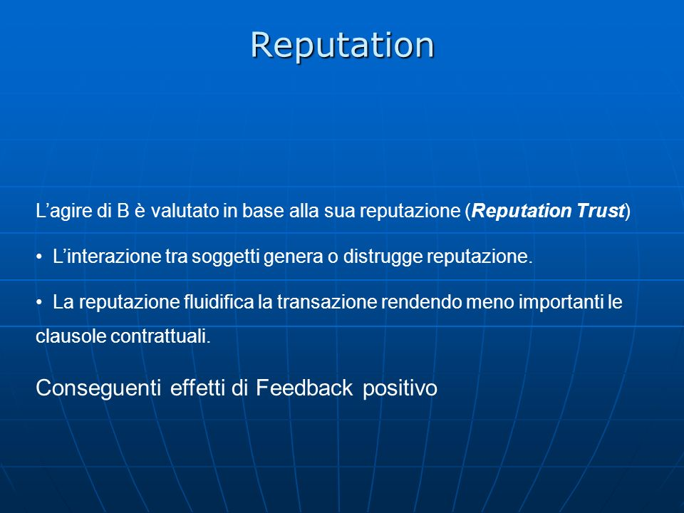Reputation Conseguenti effetti di Feedback positivo