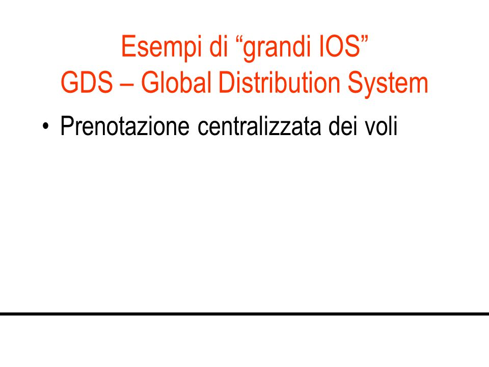 Esempi di grandi IOS GDS – Global Distribution System