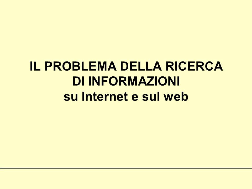 IL PROBLEMA DELLA RICERCA DI INFORMAZIONI su Internet e sul web