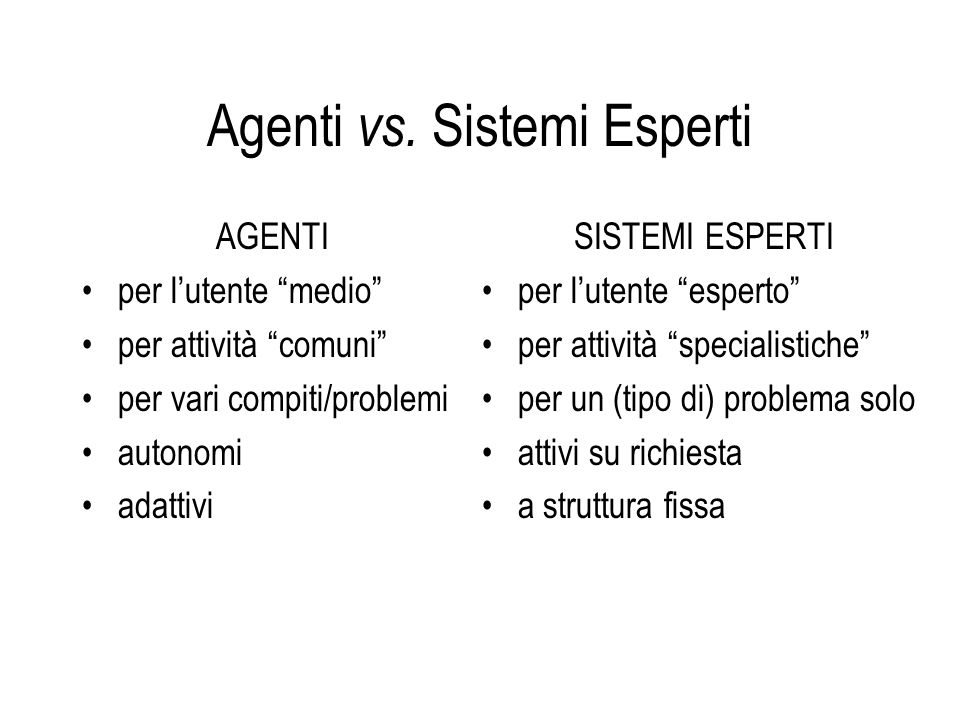 Agenti vs. Sistemi Esperti