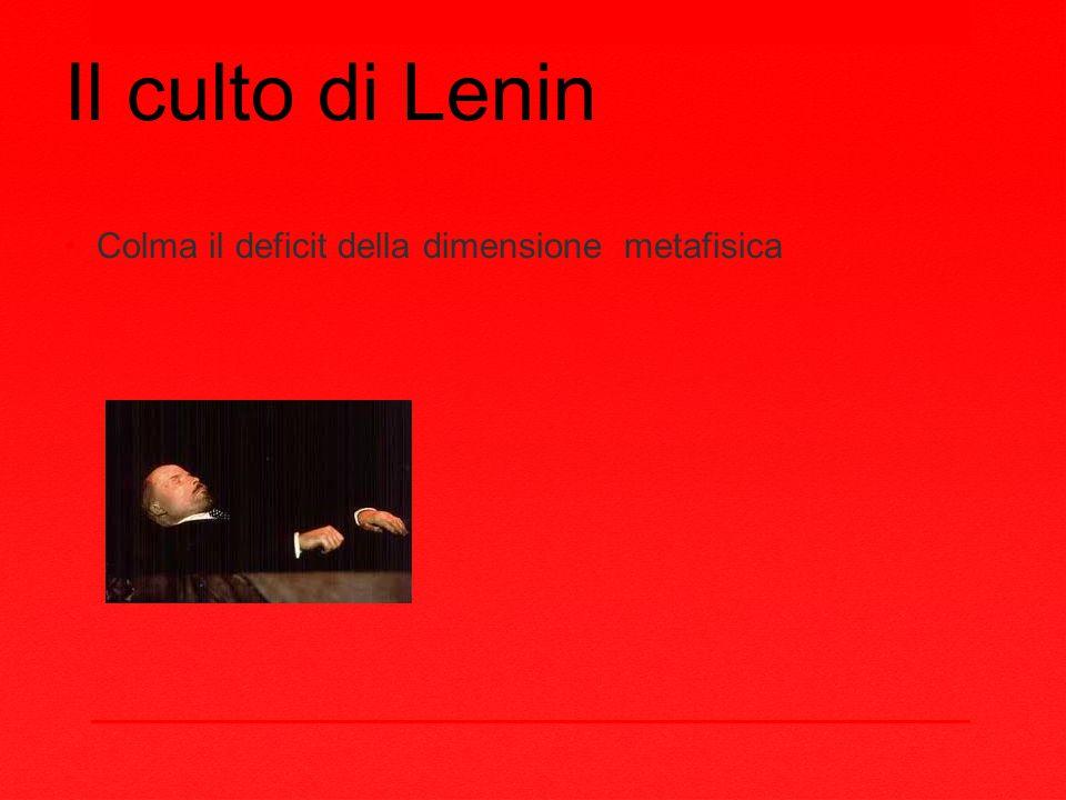 Il culto di Lenin Colma il deficit della dimensione metafisica