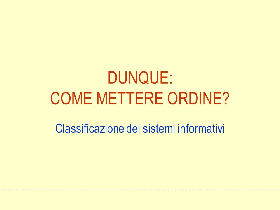 DUNQUE: COME METTERE ORDINE