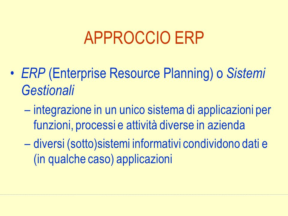 APPROCCIO ERP ERP (Enterprise Resource Planning) o Sistemi Gestionali