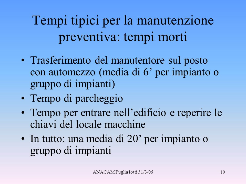 Tempi tipici per la manutenzione preventiva: tempi morti