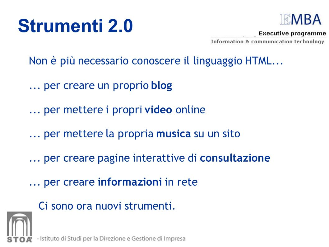 Strumenti 2.0 Non è più necessario conoscere il linguaggio HTML...