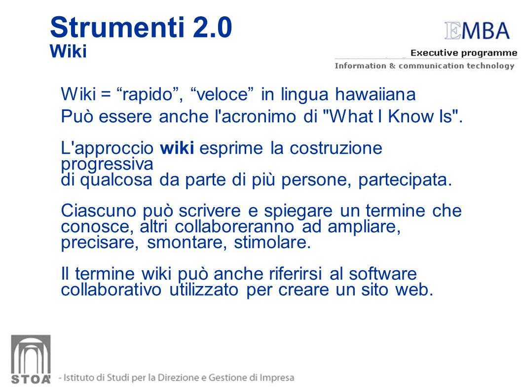 Strumenti 2.0 Wiki Wiki = rapido , veloce in lingua hawaiiana