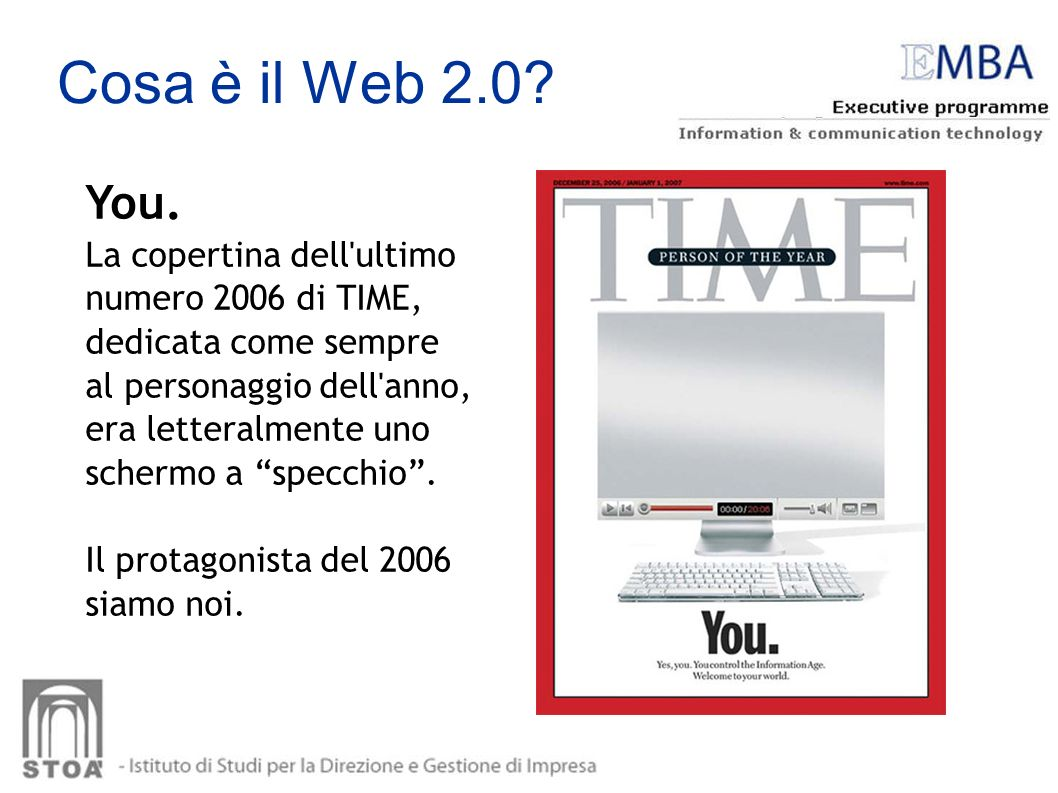Cosa è il Web 2.0 You. La copertina dell ultimo numero 2006 di TIME, dedicata come sempre.
