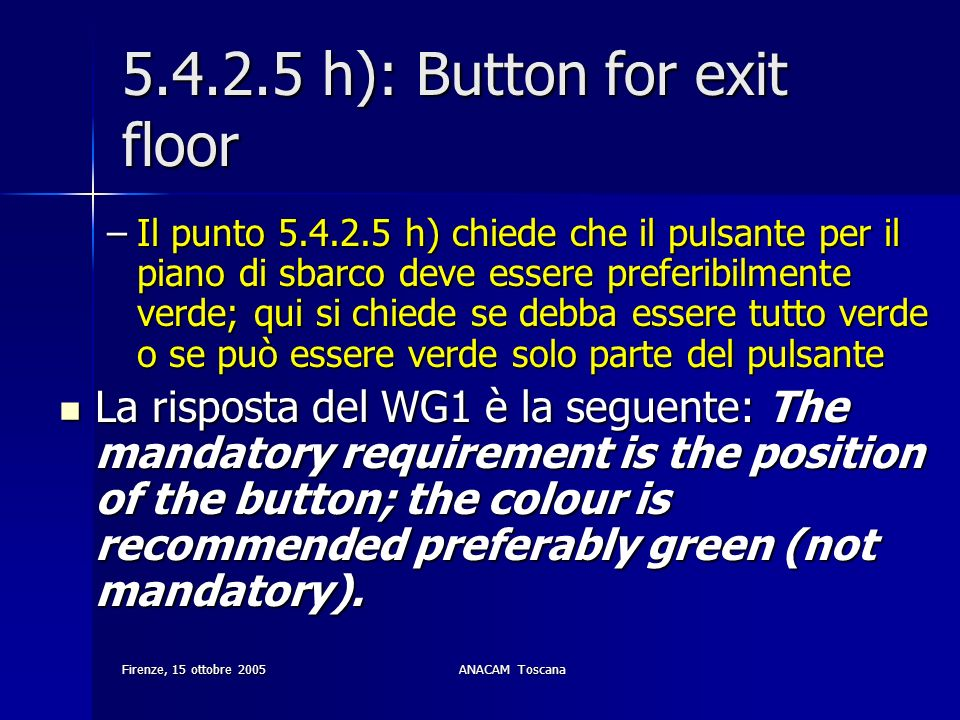 5.4.2.5 h): Button for exit floor
