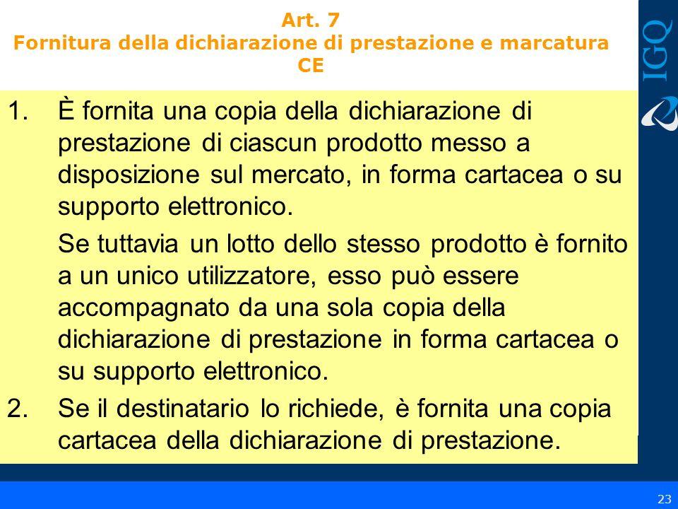 Art. 7 Fornitura della dichiarazione di prestazione e marcatura CE