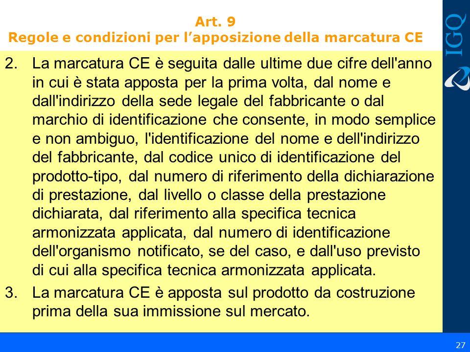 Art. 9 Regole e condizioni per l'apposizione della marcatura CE